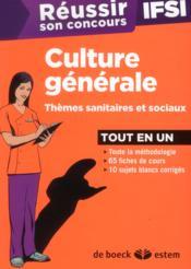 Reussir Son Concours ; Réussir Son Concours Ifsi ; Culture Générale, Thèmes Sanitaires Et Sociaux ; Tout En Un 2013 - Couverture - Format classique