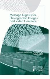 Message Digestsfor Photographic Images And Video Contents - Couverture - Format classique