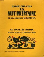 La Nuit Incertaine. 32 Bois Originaux De Renefer. Le Livre De Demain N° 126. - Couverture - Format classique