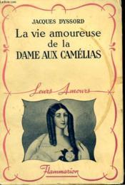 La Vie Amoureuse De La Dame Aux Camelias. Collection : Leurs Amours. - Couverture - Format classique