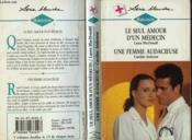 Le Seul Amour D'Un Medecin Suivi De Une Femme Audacieuse (To Have And To Hold - The Perfect Wife And Mother) - Couverture - Format classique