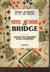 Notre Methode De Bridge Suivi D'Un Abrege Des Encheres Ultra-Modernes - Couverture - Format classique