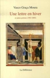 Une lettre en hiver et autres poèmes, 1963-2005 - Couverture - Format classique