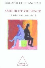 Amour et violence ; le défi de l'intimité - Couverture - Format classique