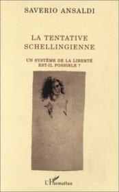 La tentative schellingienne - Couverture - Format classique