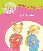 Alice Et Marine A L'Ecole - Couverture - Format classique