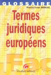 Glossaire termes juridiques europeens  - Pierre-Yves Monjal
