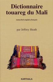 Dictionnaire touareg du Mali ; tamachek-anglais-français - Couverture - Format classique