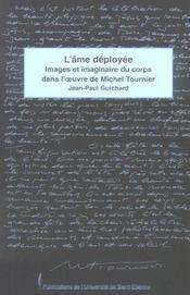 L'Ame Deployee. Images Et Imaginaire Du Corps Dans L'Oeuvre De Michel Tournier - Intérieur - Format classique