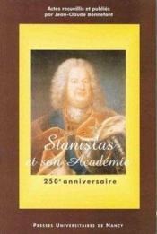 Stanislas Et Son Academie. Colloque Du 250e Anniversaire, [Nancy, Aca Demie De Stanislas], 17-19 Sep - Couverture - Format classique