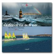 La France vue de la mer - TOME 3 - De Brest à Nantes