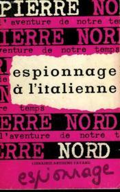 L'Aventure De Notre Temps N° 34 . Espionnage A L'Italienne. - Couverture - Format classique