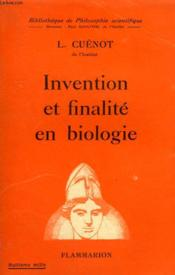 Invention Et Finalite En Biologie. Collection : Bibliotheque De Philosophie Scientifique. - Couverture - Format classique