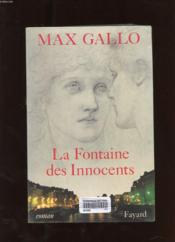 La fontaine des innocents  - Max Gallo