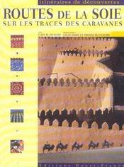 Routes de la soie sur les traces des caravanes - Intérieur - Format classique