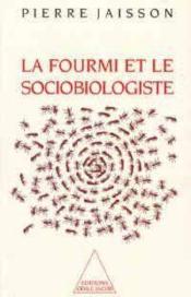 La Fourmi Et Le Sociobiologiste - Couverture - Format classique