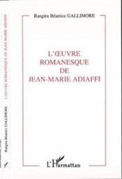 Oeuvre Romanesque De Jean-Marie Adiaffi - Couverture - Format classique