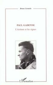 Paul Gadenne ; L'Ecriture Et Les Signes - Intérieur - Format classique
