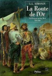 La Route De L Or Un Francais Au Far West 1859 1868 - Couverture - Format classique