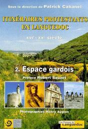 Itinéraires protestants en Languedoc XVIe-XXe siècle t.2 ; espaces gardois - Couverture - Format classique
