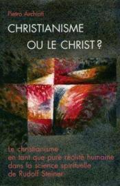 Christianisme Ou Christ ? - Couverture - Format classique