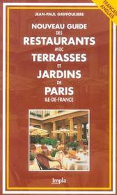 Nouveau Guide Des Restaurants Avec Terrasses Et Jardins De Paris, Ile-De-France - Intérieur - Format classique