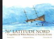 76° latitude nord ; l'expédition de Willem Barentsz en Nouvelle Zélande - Couverture - Format classique