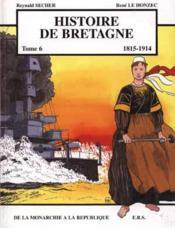 Histoire de bretagne t.6 ; 1815-1914, de la monarchie à la république - Couverture - Format classique