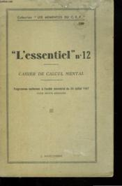 L'Essentiel N°12. Cahier De Calcul Mental. Programmes Conforme A L'Arrete Ministeriel Du 24 Juillet 1947. - Couverture - Format classique