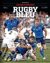 Vente  Rugby bleu ; 110 ans d'exploits  - Richard Escot
