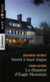 Vente livre :  Secret à haut risque ; la disparue d'Eagle Mountain  - Cindi Myers - Jennifer Morey