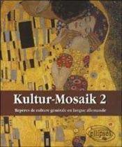 Kultur-Mosaik 2 Reperes De Culture Generale En Langue Allemande - Intérieur - Format classique