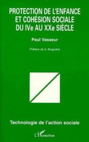 Protection de l'enfance et cohésion sociale du IV au XX siècle - Couverture - Format classique
