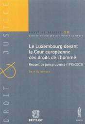 Le luxembourg devant cour euroeenne des droits de l'homme - Couverture - Format classique