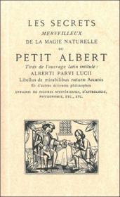 Les Secrets Merveilleux De La Magie Naturelle Du Petit Albert - Couverture - Format classique