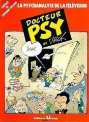 Docteur Psy T.2 ; La Psychanalyse De La Television - Couverture - Format classique