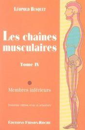 Les Chaines Musculaires T.4 ; Membres Inferieurs - Intérieur - Format classique