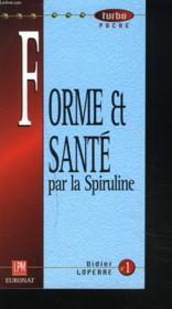 Forme Et Sante Par La Spiruline - Couverture - Format classique