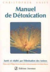 Manuel De Détoxication. Santé Et Vitalité Par L'Élimination Des Toxines - Couverture - Format classique
