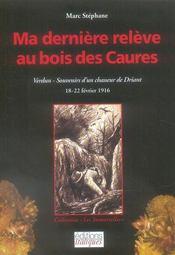 Ma dernière relève au bois des Caures ; Verdun, souvenirs d'un chasseur de Driant ; 18-22 février 1916 - Intérieur - Format classique