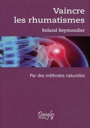 Vaincre les rhumatismes ; par des méthodes naturelles - Intérieur - Format classique