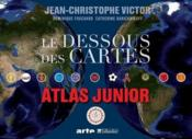 Vente livre :  Le dessous des cartes ; atlas junior  - Jean-Christophe Victor - Dominique Fouchard - Catherine Barichnikoff
