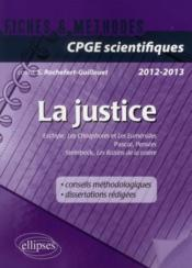 La Justice Fiches & Methodes Cpge Scientifiques 2012-2013 Pascal Eschyle Steinbeck Dissertations  - Rochefort Guilloet
