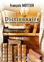 Dictionnaire des verbes oublies ou delaisses - Couverture - Format classique