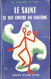 Le Saint Se Bat Contre Un Fantome. Les Aventures Du Saint N°35. - Couverture - Format classique