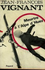 Meurtre A L'Alpe D'Huez. - Couverture - Format classique