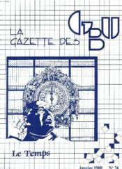 La Gazette Des Gbu N°26, Janvier 1988. Le Temps / Les Jours De L'Eternite, H. Blocher / Quelques Clins D'Oeil Sur Le Temps Par J. Taurisson / L'Epreuve Du Temps Par Y. Darrigrad / ... - Couverture - Format classique
