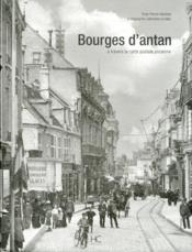 Bourges d'antan ; à travers la carte postale ancienne  - Patrick Martinat