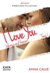 Vente  I love you (always and forever) t.1  - Anna Callie
