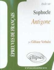 Etude Sur Sophocle Antigone Epreuves De Francais - Couverture - Format classique